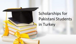 Scholarships for Pakistani Students in Turkey
